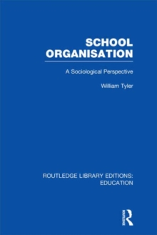 School Organisation : A Sociological Perspective, Hardback Book