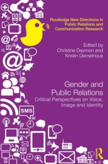 Gender and Public Relations : Critical Perspectives on Voice, Image and Identity, Hardback Book