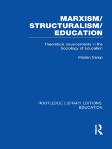 Marxism/structuralism/education : Theoretical Developments in the Sociology of Education, Hardback Book