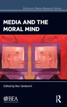 Media and the Moral Mind, Hardback Book