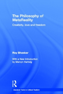 The Philosophy of metaReality : Creativity, Love and Freedom, Hardback Book
