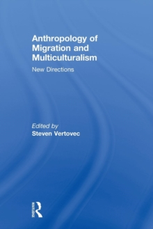 Anthropology of Migration and Multiculturalism : New Directions, Paperback Book