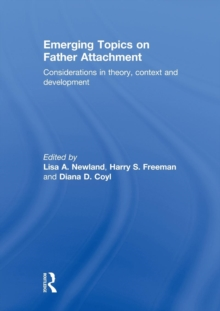 Emerging Topics on Father Attachment : Considerations in Theory, Context and Development, Paperback Book