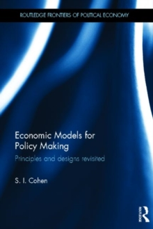 Economic Models for Policy Making : Principles and Designs Revisited, Hardback Book