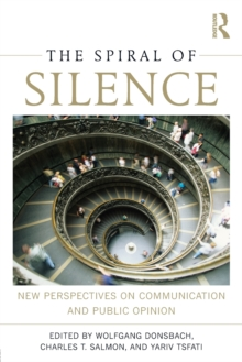 The Spiral of Silence : New Perspectives on Communication and Public Opinion, Paperback / softback Book