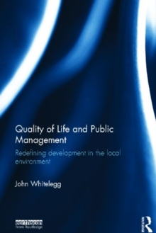 Quality of Life and Public Management : Redefining Development in the Local Environment, Hardback Book