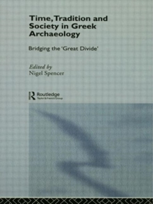 Time, Tradition and Society in Greek Archaeology : Bridging the 'Great Divide', Paperback / softback Book