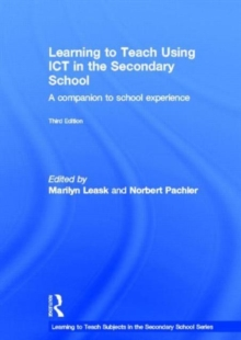 Learning to Teach Using ICT in the Secondary School : A companion to school experience, Hardback Book