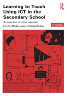 Learning to Teach Using ICT in the Secondary School : A companion to school experience, Paperback / softback Book