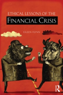 Ethical Lessons of the Financial Crisis, Paperback / softback Book