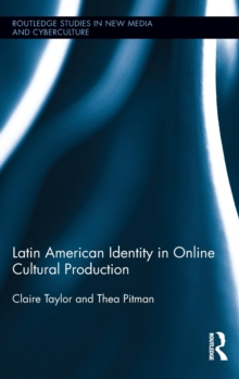 Latin American Identity in Online Cultural Production, Hardback Book