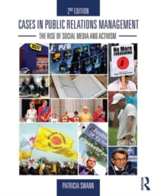 Cases in Public Relations Management : The Rise of Social Media and Activism, Paperback Book