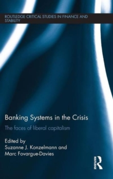Banking Systems in the Crisis : The Faces of Liberal Capitalism, Hardback Book