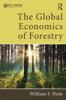The Global Economics of Forestry, Hardback Book