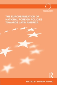 The Europeanization of National Foreign Policies towards Latin America, Hardback Book