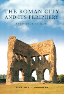 The Roman City and its Periphery : From Rome to Gaul, Paperback / softback Book