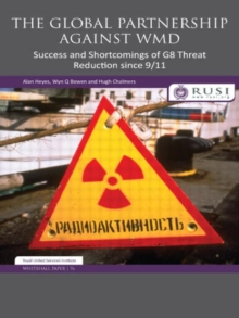 The Global Partnership Against WMD : Success and Shortcomings of G8 Threat Reduction since 9/11, Paperback Book