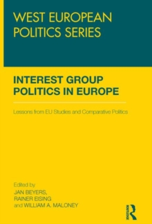Interest Group Politics in Europe : Lessons from EU Studies and Comparative Politics, Paperback Book