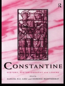 Constantine : History, Historiography and Legend, Paperback Book