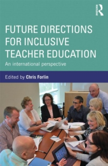 Future Directions for Inclusive Teacher Education : An International Perspective, Paperback / softback Book