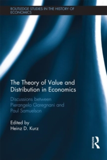 The Theory of Value and Distribution in Economics : Discussions between Pierangelo Garegnani and Paul Samuelson, Hardback Book