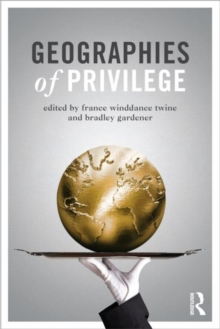 Geographies of Privilege, Paperback / softback Book