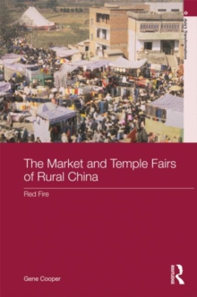 The Market and Temple Fairs of Rural China : Red Fire, Hardback Book