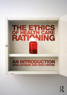 The Ethics of Health Care Rationing: An Introduction, Paperback Book