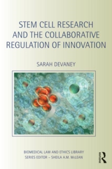 Stem Cell Research and the Collaborative Regulation of Innovation, Hardback Book