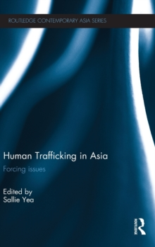 Human Trafficking in Asia : Forcing Issues, Hardback Book