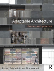 Adaptable Architecture : Theory and practice, Paperback / softback Book