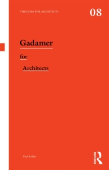 Gadamer for Architects, Paperback Book