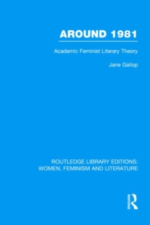 Around 1981 : Academic Feminist Literary Theory, Hardback Book