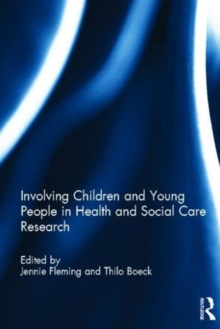 Involving Children and Young People in Health and Social Care Research, Paperback / softback Book