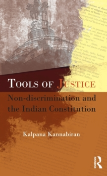 Tools of Justice : Non-discrimination and the Indian Constitution, Hardback Book