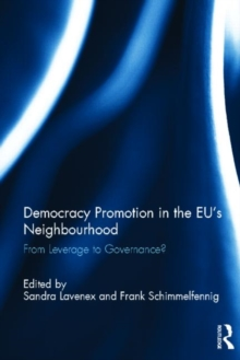 Democracy Promotion in the EU's Neighbourhood : From Leverage to Governance?, Hardback Book