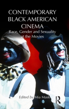 Contemporary Black American Cinema : Race, Gender and Sexuality at the Movies, Hardback Book