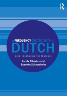 A Frequency Dictionary of Dutch : core vocabulary for learners, Paperback / softback Book