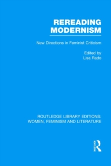 Rereading Modernism : New Directions in Feminist Criticism, Hardback Book