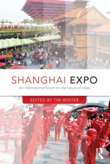 Shanghai Expo : An International Forum on the Future of Cities, Hardback Book