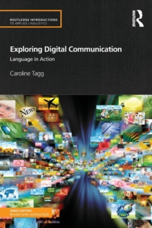 Exploring Digital Communication : Language in Action, Paperback / softback Book