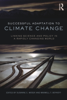 Successful Adaptation to Climate Change : Linking Science and Policy in a Rapidly Changing World, Paperback Book