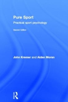 Pure Sport : Practical sport psychology, Hardback Book