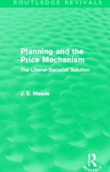 Planning and the Price Mechanism : The Liberal-Socialist Solution, Hardback Book