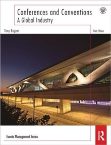Conferences and Conventions 3rd edition : A Global Industry, Paperback Book