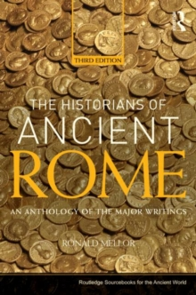 The Historians of Ancient Rome : An Anthology of the Major Writings, Paperback / softback Book