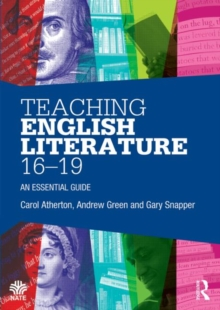 Teaching English Literature 16-19 : An Essential Guide, Paperback Book