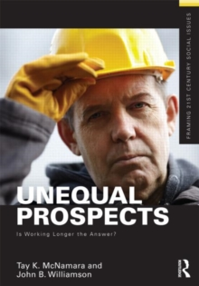 Unequal Prospects : Is Working Longer the Answer?, Paperback / softback Book