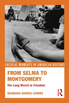 From Selma to Montgomery : The Long March to Freedom, Paperback / softback Book