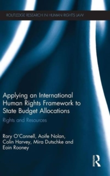 Applying an International Human Rights Framework to State Budget Allocations : Rights and Resources, Hardback Book